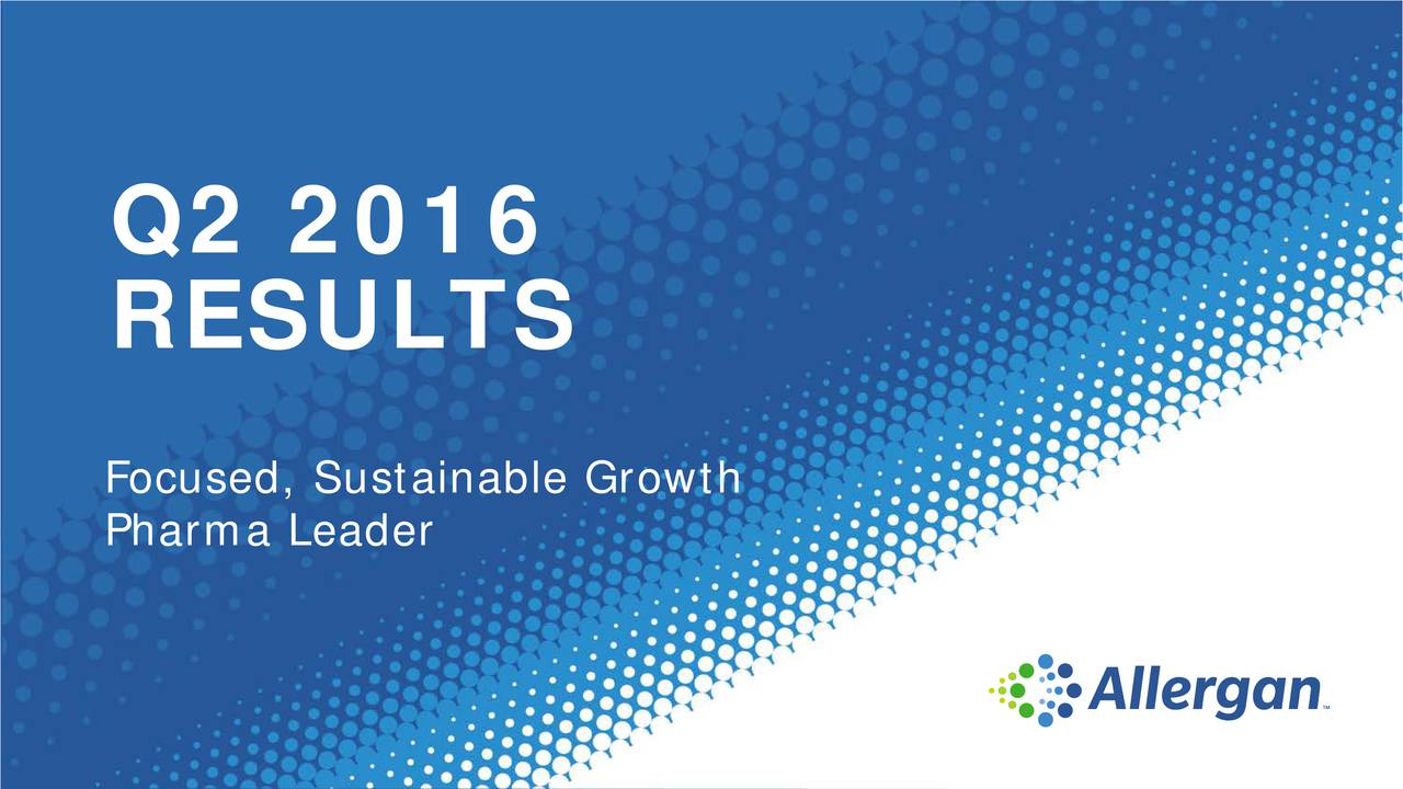 RESULTS Focused, Sustainable Growth Pharma Leader
