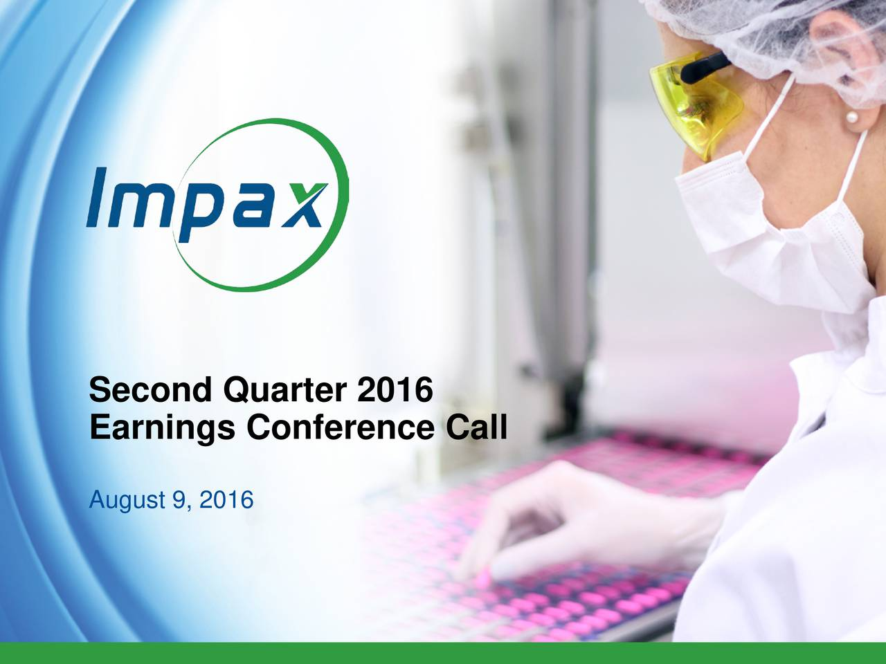 Earnings Conference Call August 9, 2016