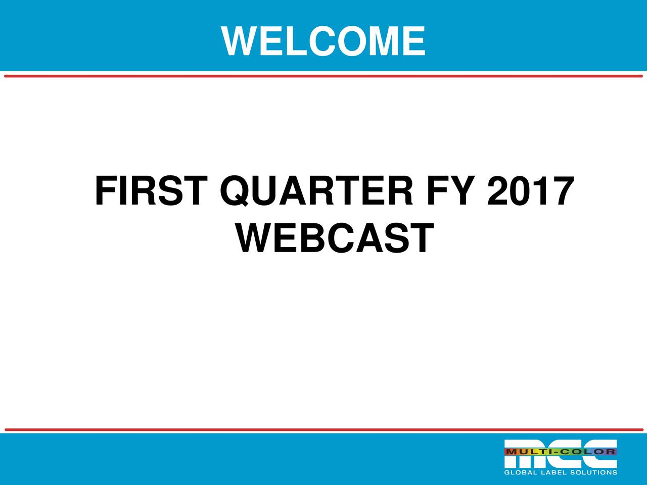 FIRST QUARTER FY 2017 WEBCAST