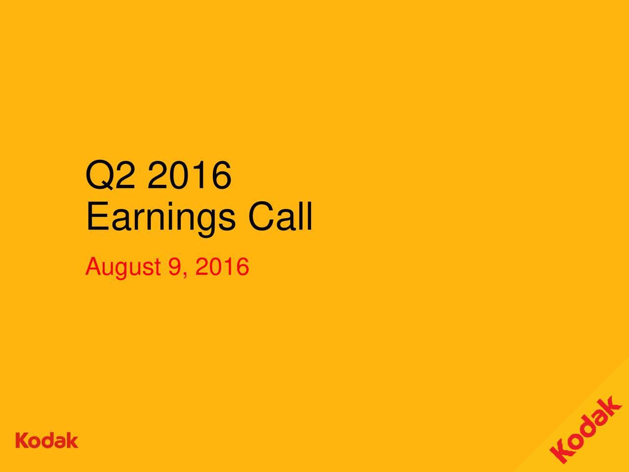 Earnings Call August 9, 2016