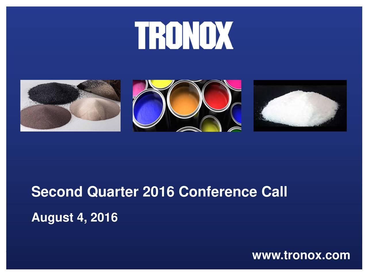 August 4, 2016 www.tronox.com