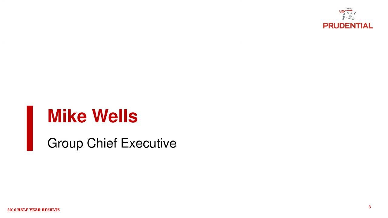 Group Chief Executive 2016 HALF YEAR RESULTS 3