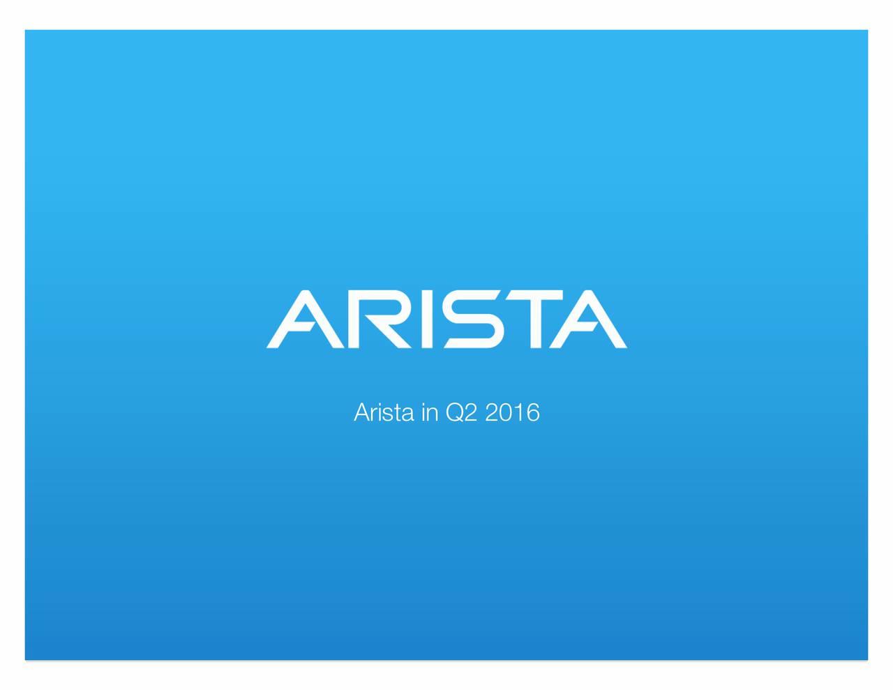 Arista in Q2 2016 Alternate text color: Hex color# 112346
