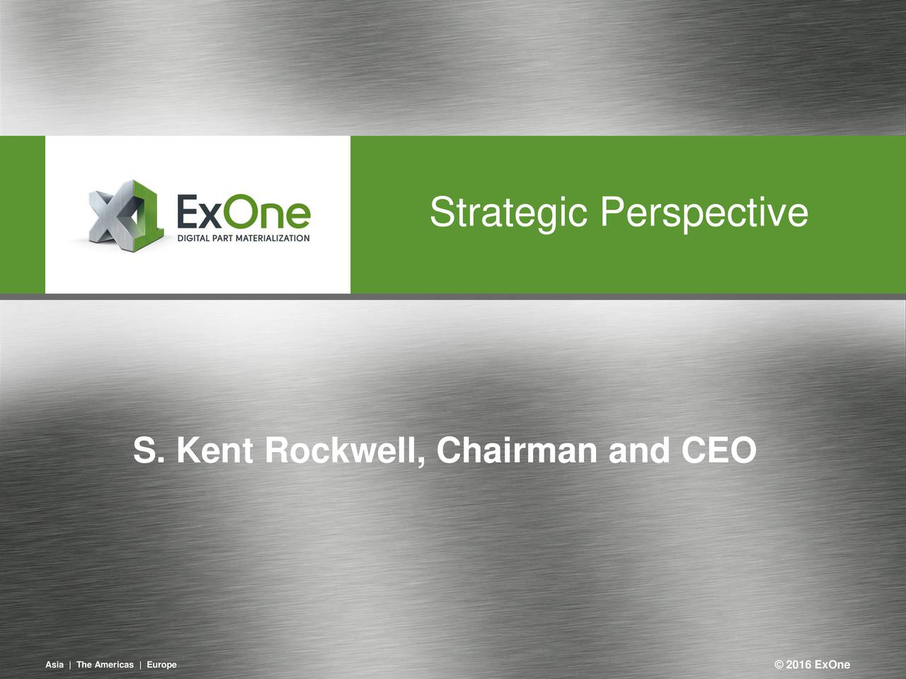 S. Kent Rockwell, Chairman and CEO Asa |TheAmercas Europe 3  2016 ExOnee