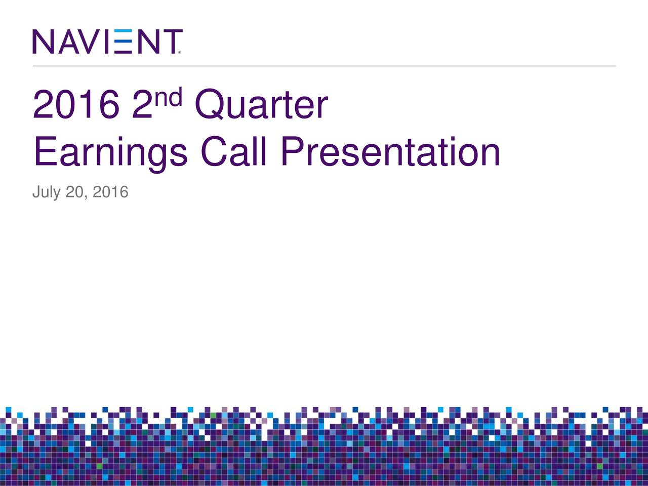 2016 2 Quarter Earnings Call Presentation July 20, 2016