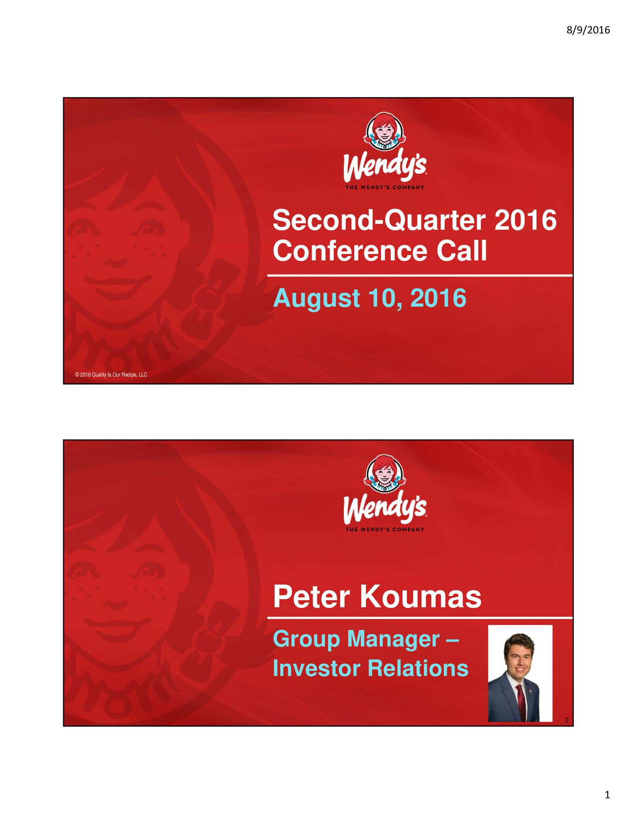 Second-Quarter 2016 Conference Call August 10, 2016 2016 Quality Is Our Recipe, LLC Peter Koumas Group Manager Investor Relations 2 1