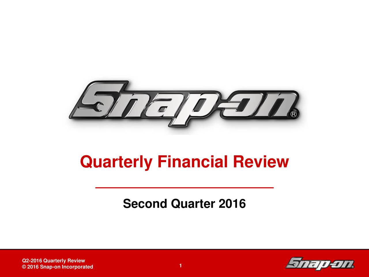 Second Quarter 2016 Snap-on Tools In-Depth Business Review Board of Directorsy Review DB-2 - 1 1April 27, 2011on Incorporated 1