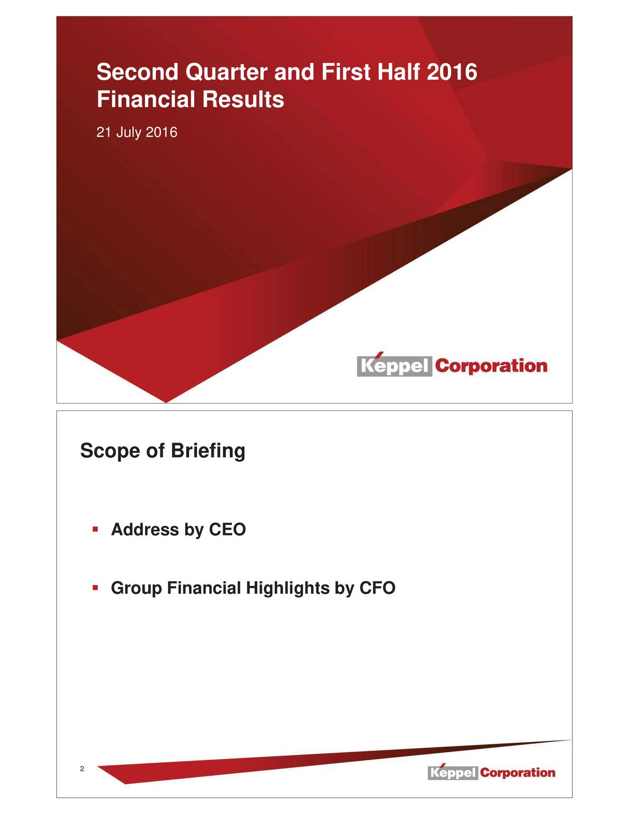Financial Results 21 July 2016 1 Scope of Briefing Address by CEO Group Financial Highlights by CFO 2