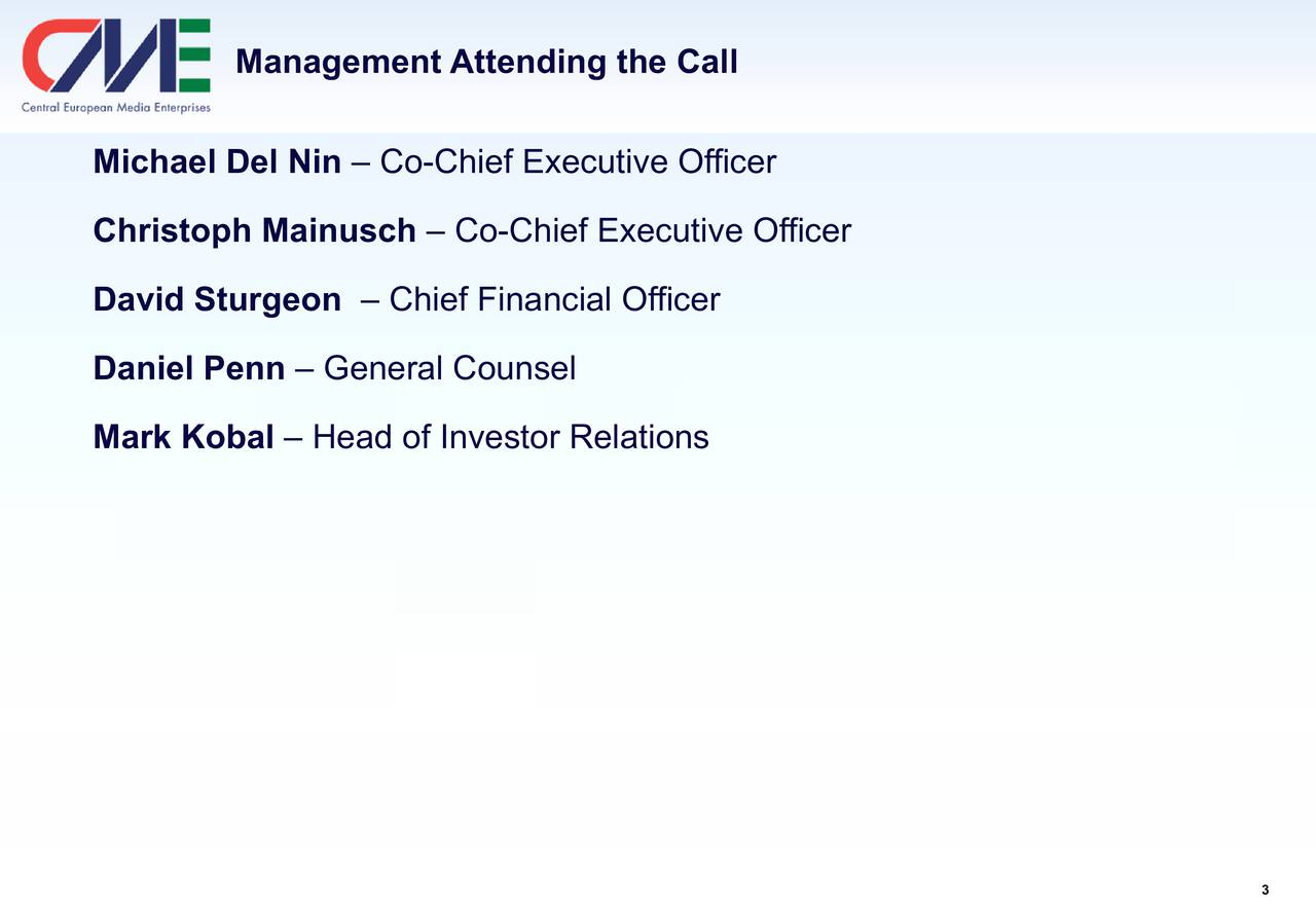 Michael Del Nin  Co-Chief Executive Officer Christoph Mainusch  Co-Chief Executive Officer David Sturgeon  Chief Financial Officer Daniel Penn  General Counsel Mark Kobal  Head of Investor Relations 3