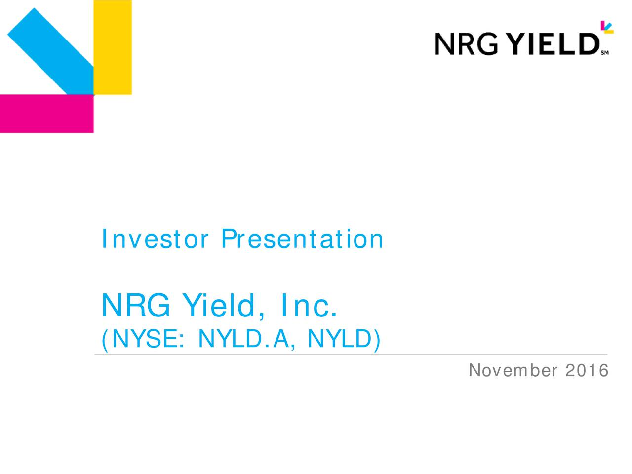 NRG Yield, Inc. (NYSE: NYLD.A, NYLD) November 2016