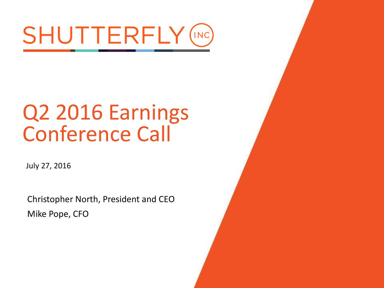 Conference Call July 27, 2016 Christopher North, President and CEO Mike Pope, CFO