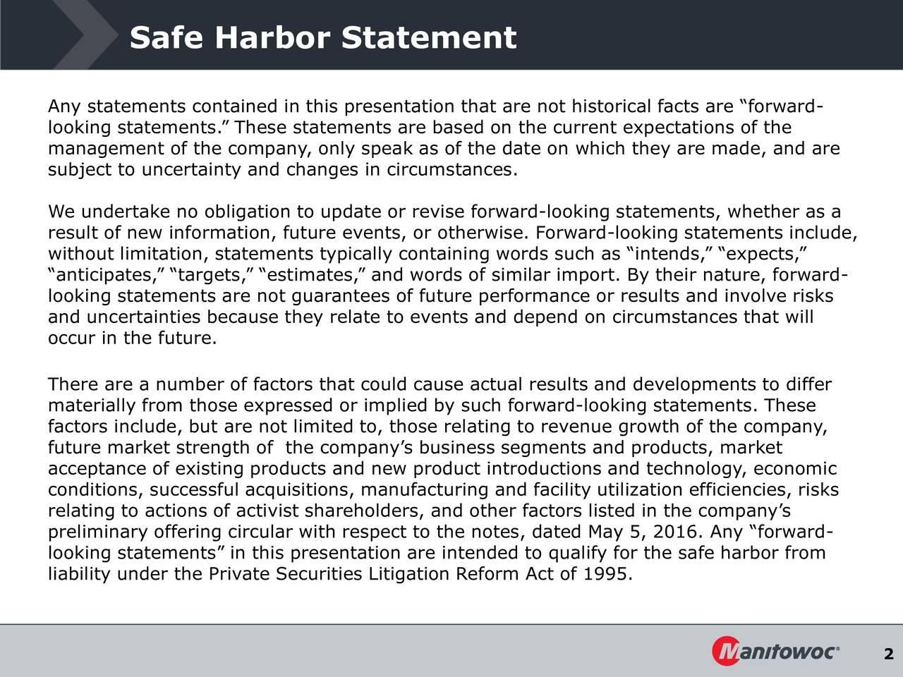 Any statements contained in this presentation that are not historical facts are forward- looking statements. These statements are based on the current expectations of the management of the company, only speak as of the date on which they are made, and are subject to uncertainty and changes in circumstances. We undertake no obligation to update or revise forward-looking statements, whether as a result of new information, future events, or otherwise. Forward-looking statements include, without limitation, statements typically containing words such as intends, expects, anticipates, targets, estimates, and words of similar import. By their nature, forward- looking statements are not guarantees of future performance or results and involve risks and uncertainties because they relate to events and depend on circumstances that will occur in the future. There are a number of factors that could cause actual results and developments to differ materially from those expressed or implied by such forward-looking statements. These factors include, but are not limited to, those relating to revenue growth of the company, future market strength of the companys business segments and products, market acceptance of existing products and new product introductions and technology, economic conditions, successful acquisitions, manufacturing and facility utilization efficiencies, risks relating to actions of activist shareholders, and other factors listed in the companys preliminary offering circular with respect to the notes, dated May 5, 2016. Any forward- looking statements in this presentation are intended to qualify for the safe harbor from liability under the Private Securities Litigation Reform Act of 1995. 2