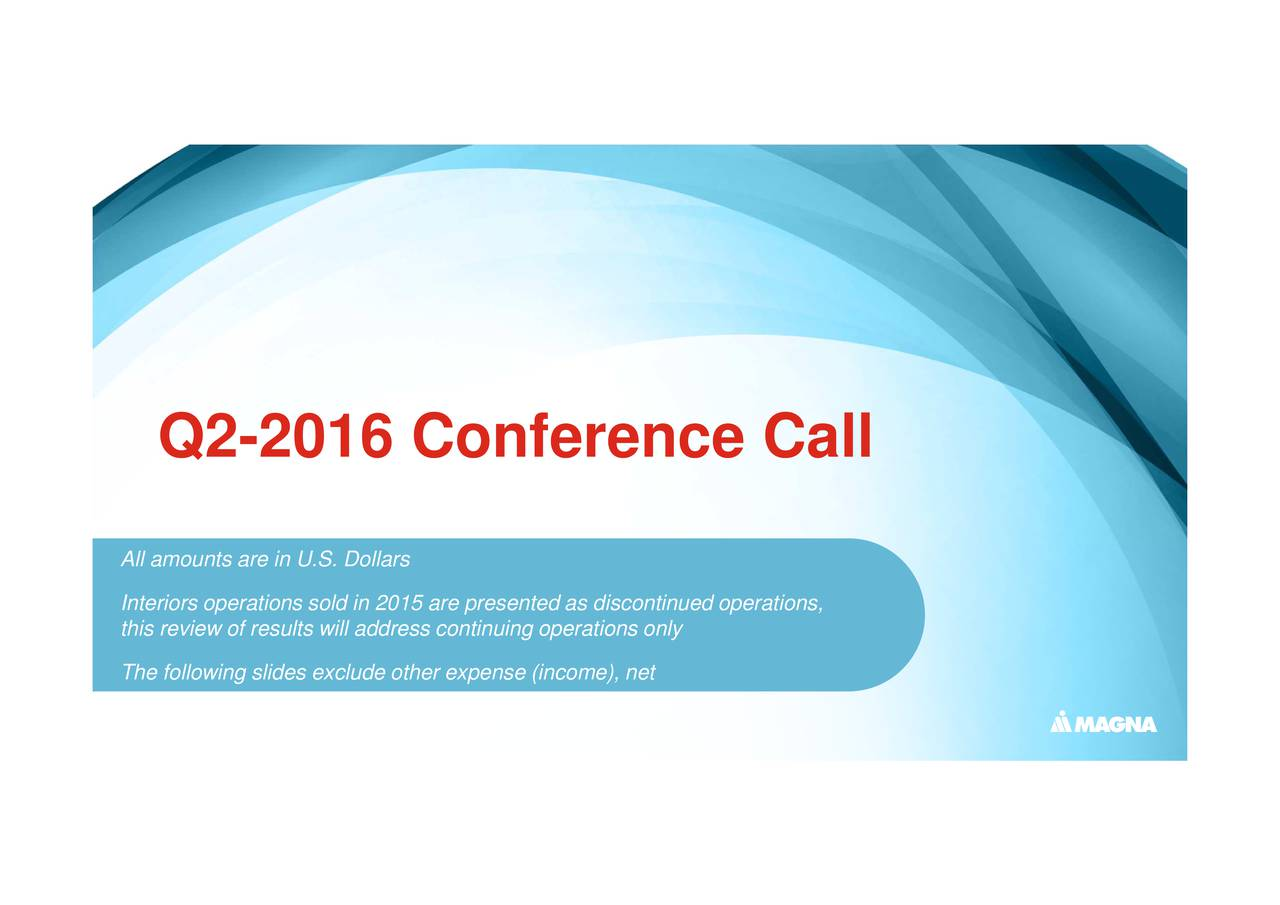discontinued operations, ations only -2016 Conference Call Q2 All Inturirsarpiraton.ssolarn 2015 are presented aser(income)
