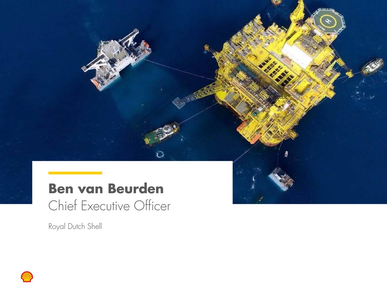 Chief Executive Officer Royal Dutch Shell