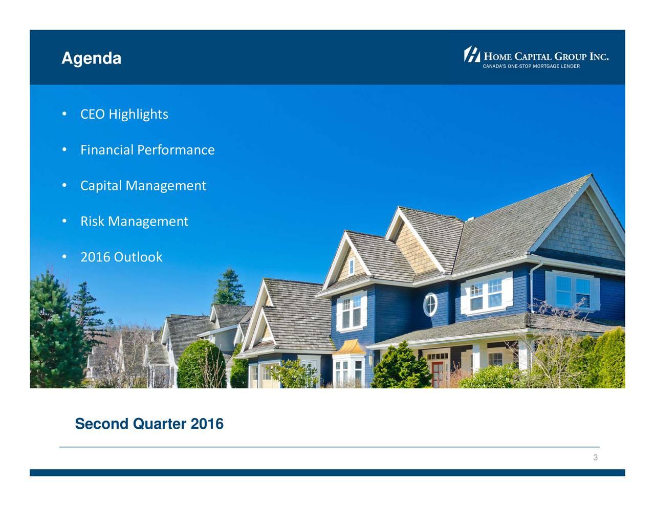 CEO HFihalgCasieRlskMaane6geutlntk Second Quarter 2016 Agenda