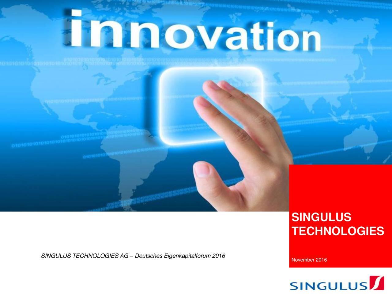 TECHNOLOGIES SINGULUS TECHNOLOGIES AG  Deutsches Eigenkapitalforum 2016 November 2016