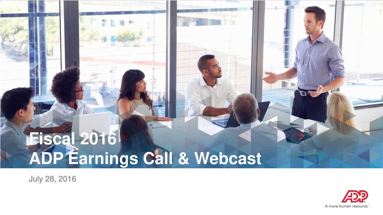 ADP Earnings Call & Webcast July 28, 2016
