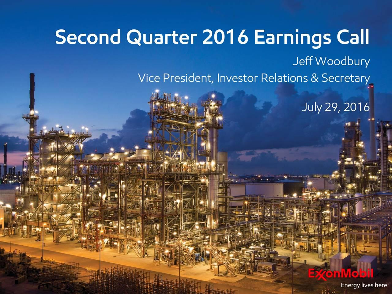 Jeff Woodbury Vice President, Investor Relations & Secretary July 29, 2016