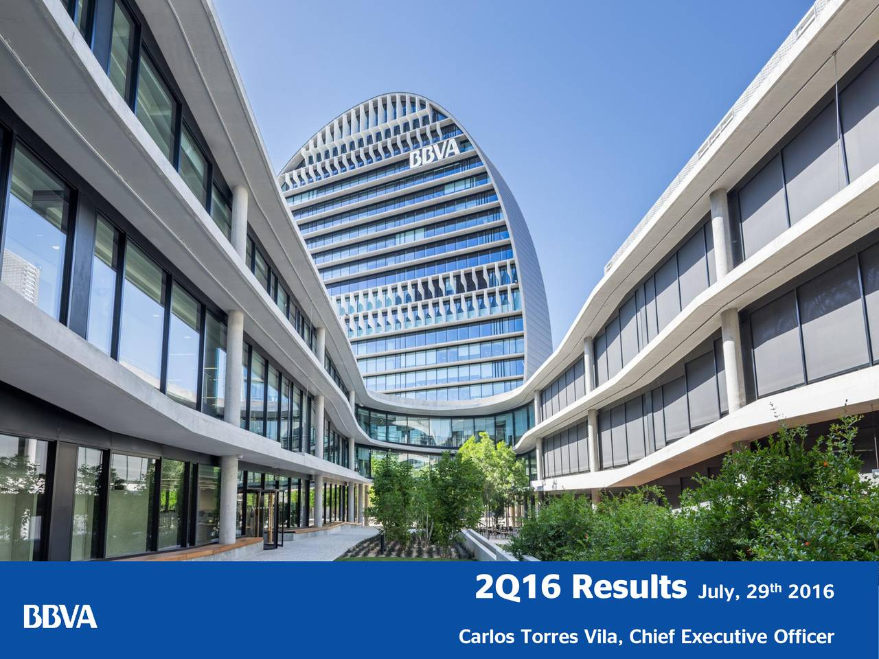 2Q16 Results July, 29 2016 Carlos Torres Vila, Chief Executive Officer 1