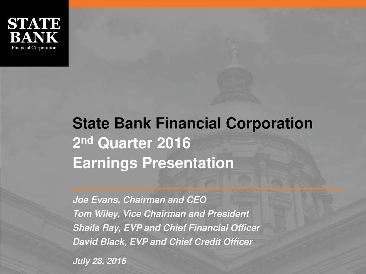 2nd Quarter 2016 Earnings Presentation Joe Evans, Chairman and CEO Tom Wiley, Vice Chairman and President Sheila Ray, EVP and Chief Financial Officer David Black, EVP and Chief Credit Officer July 28, 2016
