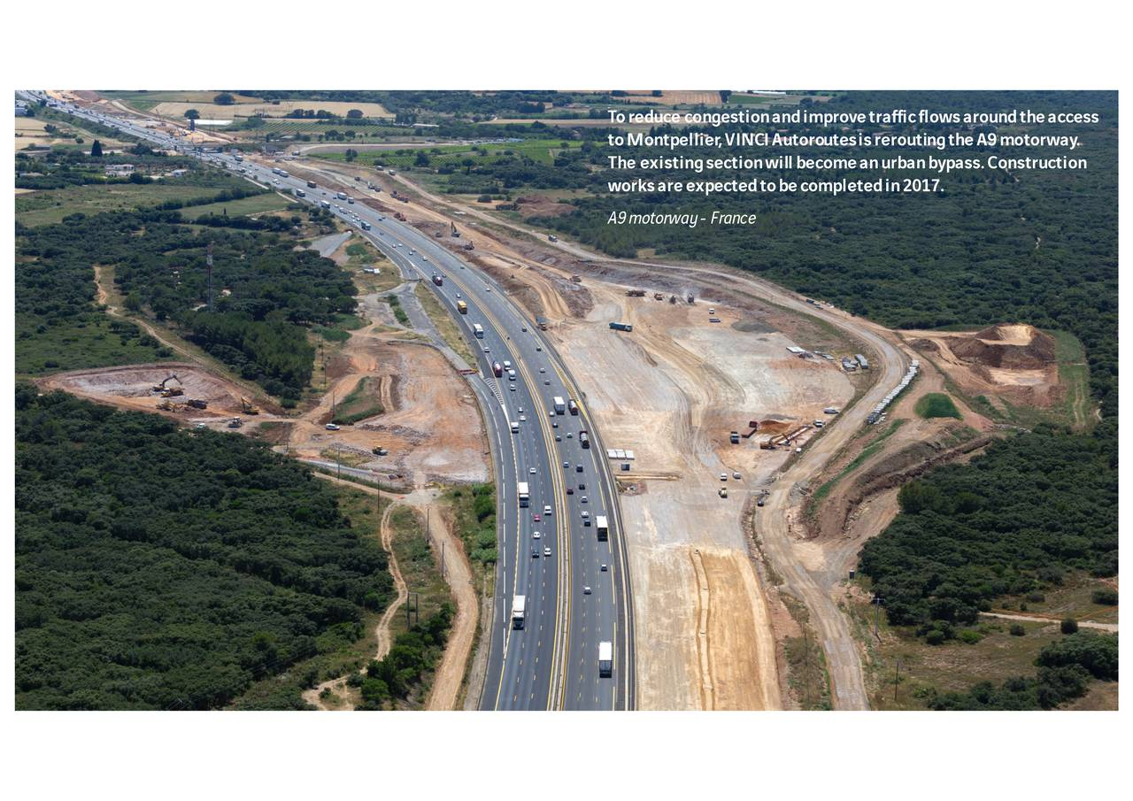 toMontpellier,VINCIAutoroutesisreroutingtheA9motorway. The existingsectionwillbecomeanurbanbypass.Construction worksareexpectedtobecompletedin2017. A9motorway- France 3