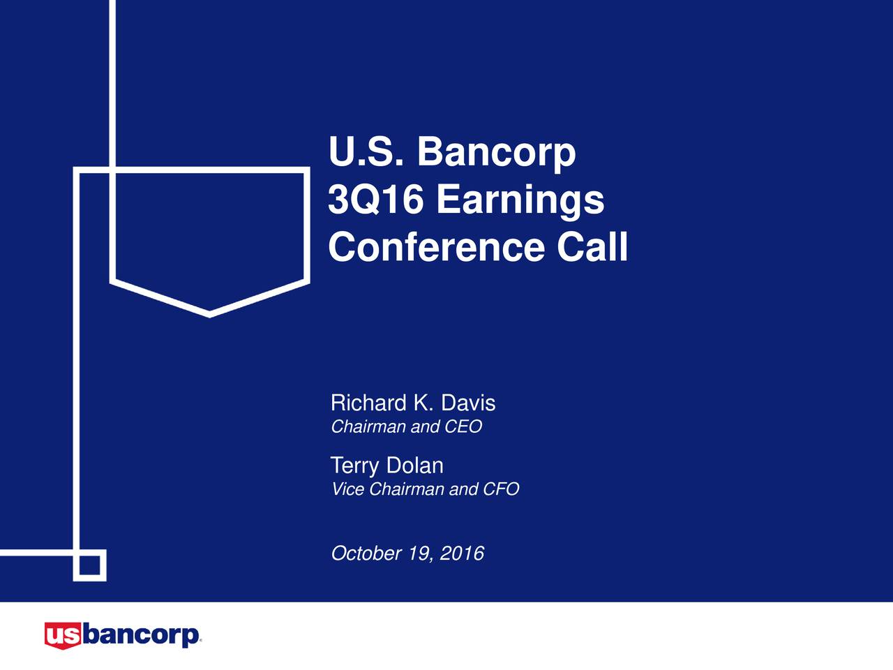 3Q16 Earnings Conference Call Chairman and CEO Terry Dolan Vice Chairman and CFO October 19, 2016