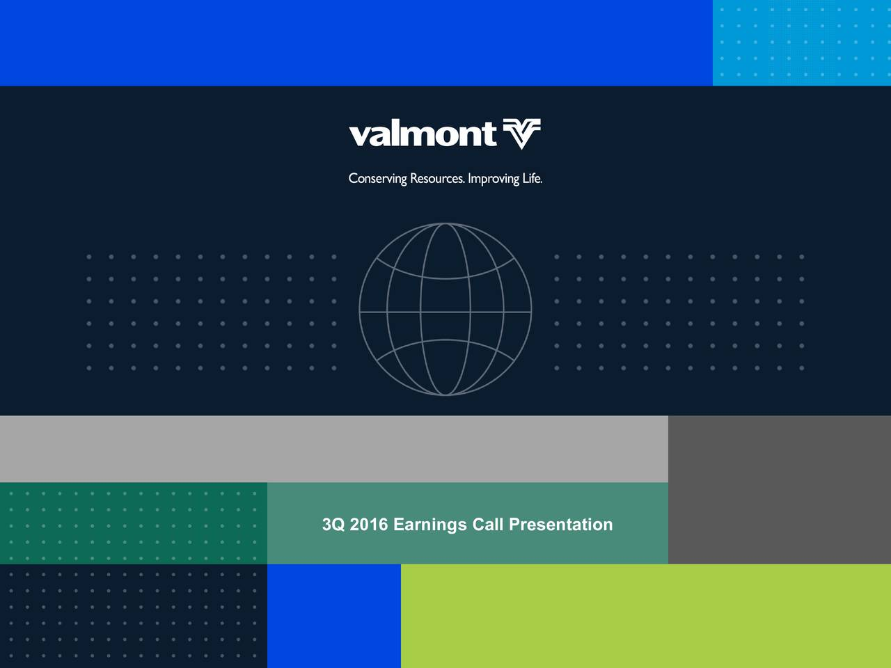 Valmont Industries. Inc2016 Investor Day