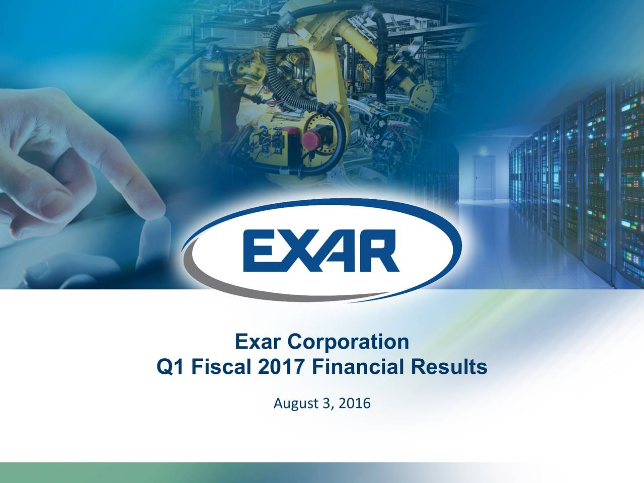 Q1 Fiscal 2017 Financial Results August 3, 2016